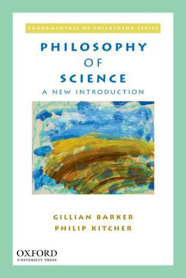 Philosophy of Science By Barker, Gillian/ Kitcher, Philip
